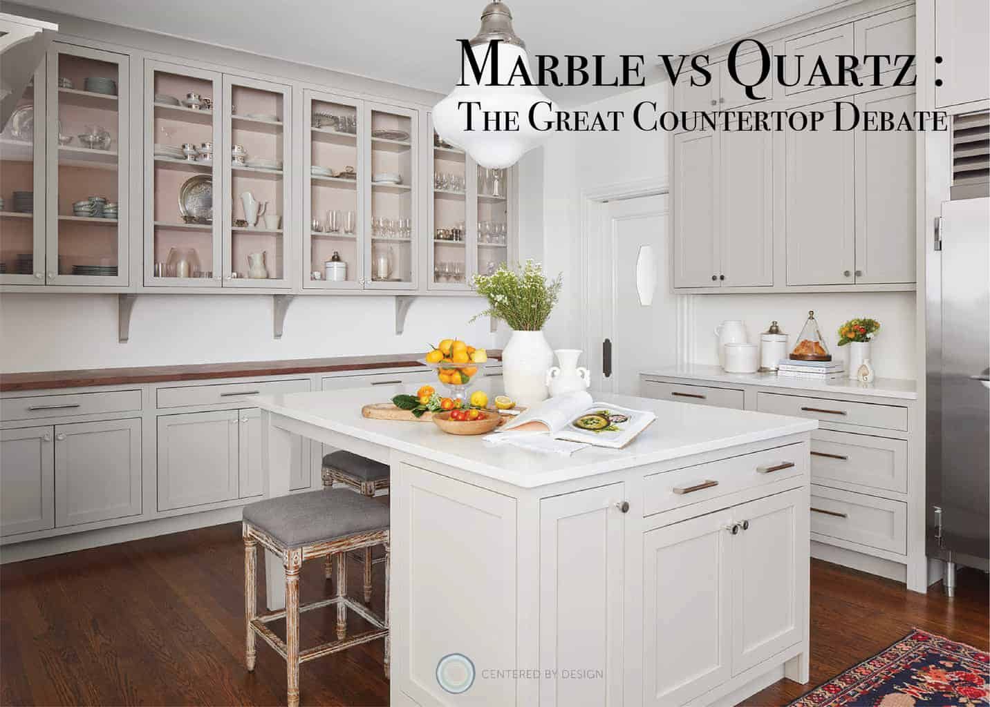 Marble Vs Quartz The Great Countertop Debate Centered By Design