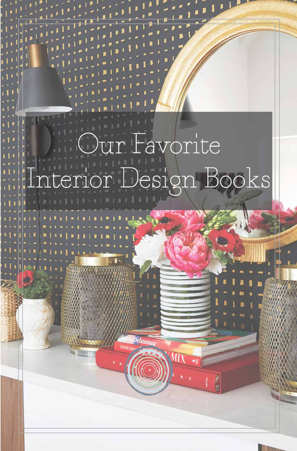Our Favorite Interior Design Books